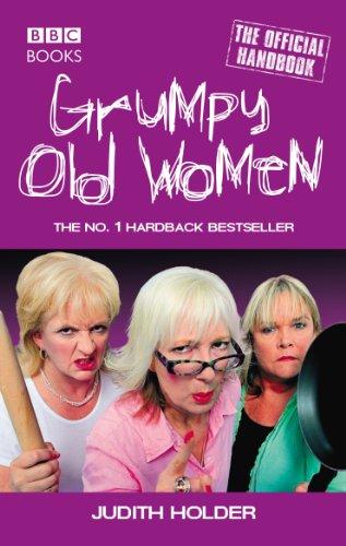 Grumpy Old Women: The Official Handbook