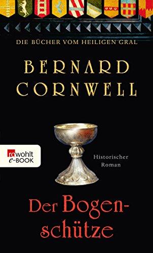 Der Bogenschütze (Die Bücher vom Heiligen Gral 1)