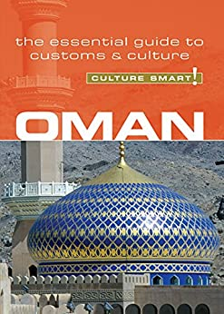 Oman - Culture Smart!: The Essential Guide to Customs & Culture by [Nowell, Simone]