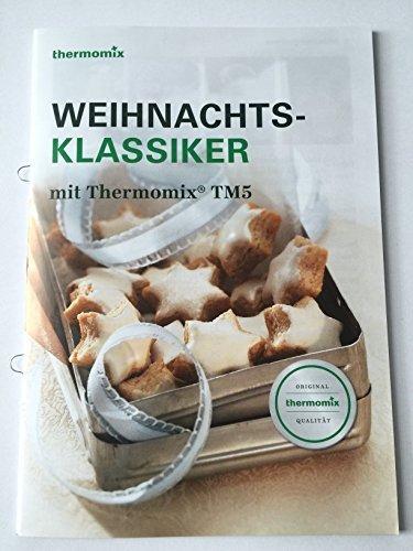 Original Vorwerk Thermomix Weihnachts-Klassiker Weihnachtsklassiker mit Thermomix TM5 Weihnachten Plätzchen Backen