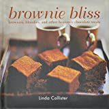 Brownie Bliss: Brownies, Blondies, and Other Heavenly Chocolate Treats
