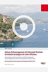 Aktives Zeitmanagement mit Outlook 2010/2013.: 8 einfache Strategien für mehr Effizienz. Zeitmanagement, Arbeitsorganisation und Selbstmanagement, ... mit dem großen Zeitmanagement-Effizienz-Test. Taschenbuch