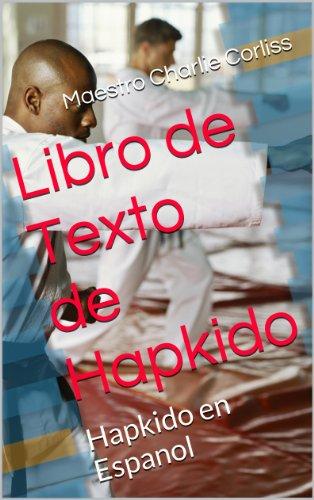 Libro de Texto de Hapkido: Hapkido en Espanol eBook: Corliss ...
