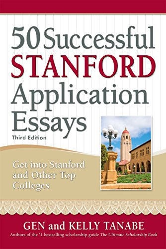 50 Successful Stanford Application Essays: Write Your Way into the College of Your Choice (English Edition)