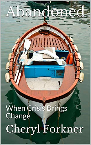 Abandoned: When Crisis Brings Change (English Edition)