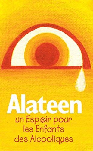 Alateen – Un espoir pour les enfants des alcooliques