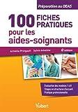 100 fiches pratiques pour les aides-soignants - Préparation au DEAS