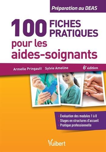 100 fiches pratiques pour les aides-soignants - Préparation au DEAS par Armelle Pringault