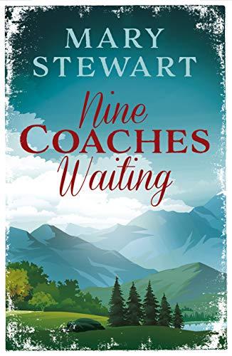 Nine Coaches Waiting: The twisty, unputdownable romantic suspense classic (Mary Stewart Modern Classic) (English Edition)