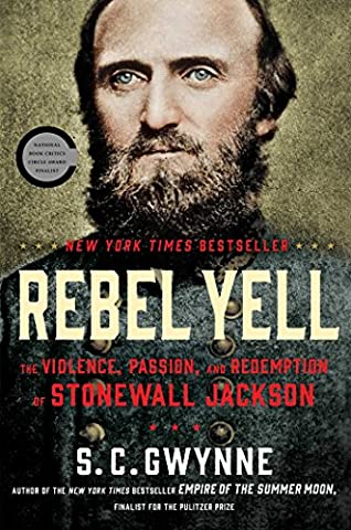 Rebel Yell: The Violence, Passion, and Redemption of Stonewall