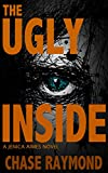 The Ugly Inside by Chase Raymond