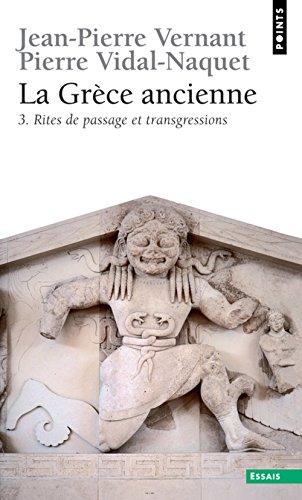 La Grèce ancienne, tome 3 : Rites de passage et transgressions