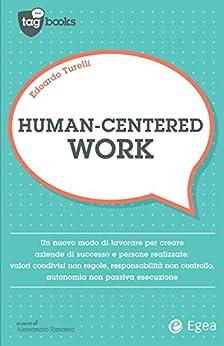 Human-centered work di [Turelli, Edoardo]
