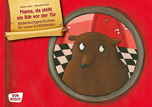 Mama, da steht ein Bär vor der Tür. Kamishibai Bildkartenset.: Entdecken. Erzählen. Begreifen: Bilderbuchgeschichten. (Bilderbuchgeschichten für unser Erzähltheater)