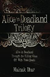 Alice in Deadland Trilogy by Mainak Dhar (2013-03-26)