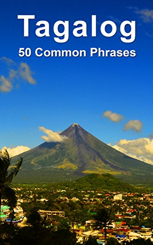 Tagalog: 50 Common Phrases (English Edition) (Tagalog > Englisch)