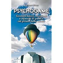 Psychogame: Gestisci dolori, emozioni e attacchi di panico col potere della mente