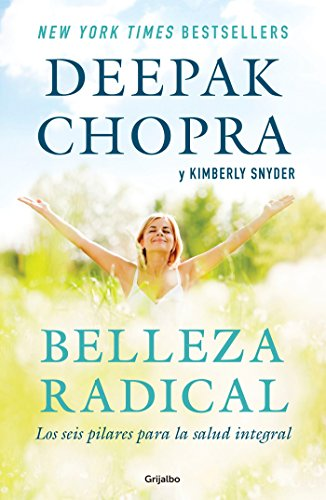 Belleza Radical / Radical Beauty: How to Transform Yourself from the Inside Out por Deepak Chopra