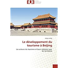Le développement du tourisme à Beijing: Les acteurs du tourisme et leurs relations avec les territoires