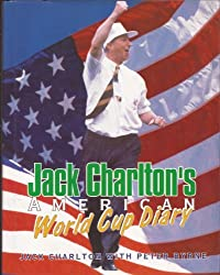 Jack Charlton's American World Cup Diary by Jack Charlton (1994-10-06)