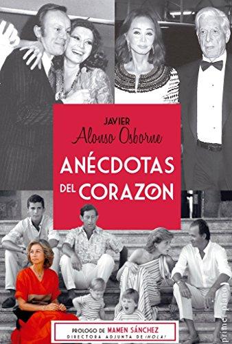 Anécdotas Del Corazón por Javier Alonso Osborne