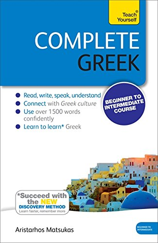 Complete Greek Beginner to Intermediate Course: Learn to Read, Write, Speak and Understand a New Language (Teach Yourself Complete)