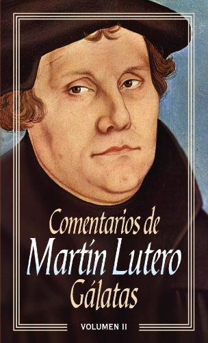 Comentarios Martín Lutero Ii - Gálatas