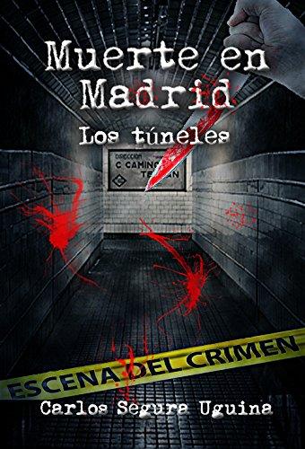 MUERTE EN MADRID. LOS TUNELES.