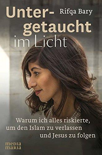 Untergetaucht im Licht: Warum ich alles riskierte, um den Islam zu verlassen und Jesus zu folgen