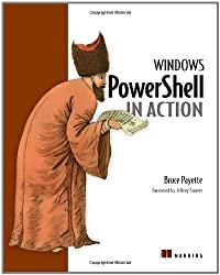 Windows PowerShell in Action by Bruce G. Payette (2007-02-05)