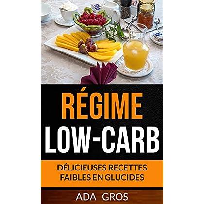 Régime Low-Carb: Délicieuses recettes faibles en glucides (Régime Cétogène)