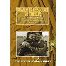 Orange Is the Color of the Day: Pictorial History of the American Airborne Forces in the Invasion of Holland
