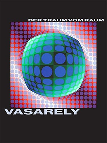 Victor Vasarely. Der Traum vom Raum: Malerei (Traum-kunst-druck)