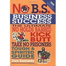 No B.S. Business Success by Dan Kennedy(2004-07-07)