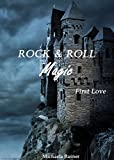 Rock & Roll Magic: First Love