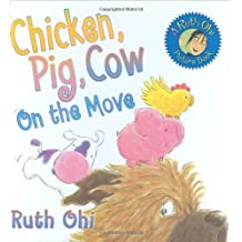 Chicken, Pig, Cow on the Move by Ruth Ohi (2009-09-01)