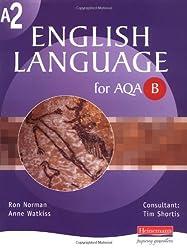A2 English Language for AQA/B (AS & A2 English Language for AQA B)