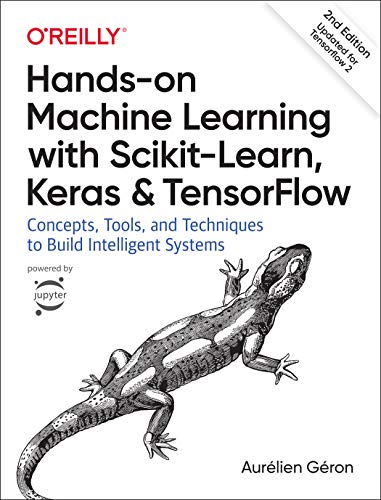 Hands-on Machine Learning with Scikit-Learn, Keras, and TensorFlow: Concepts, Tools, and Techniques to Build Intelligent Systems por Aurelien Geron