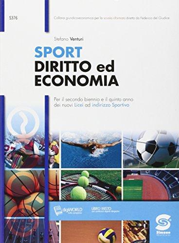 Sport diritto ed economia. Con e-book. Con espansione online. Per i Licei sportivi