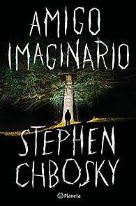 Amigo imaginario par Stephen Chbosky