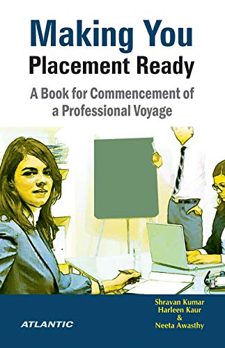 Making You Placement Ready: A Book for Commencement of a Professional Voyage