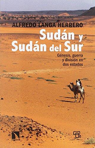 Sudán y Sudán del Sur : génesis, guerra y división en dos estados