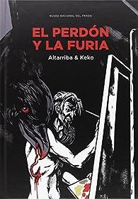 El perdón y la furia par  Altarriba y Keko