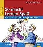 So macht Lernen Spaß: Praktische Lerntipps für Schülerinnen und Schüler, Sek. I (Beltz Lern-Trainer) - Wolfgang Endres