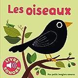Les oiseaux: 6 sons à écouter, 6 images à regarder