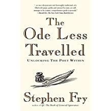The Ode Less Travelled: Unlocking the Poet Within by Stephen Fry (2005-12-24)