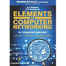 Elements of Computer Networking: An Integrated Approach (Concepts, Problems and Interview Questions) by Narasimha Karumanchi (20-Feb-2014) Paperback