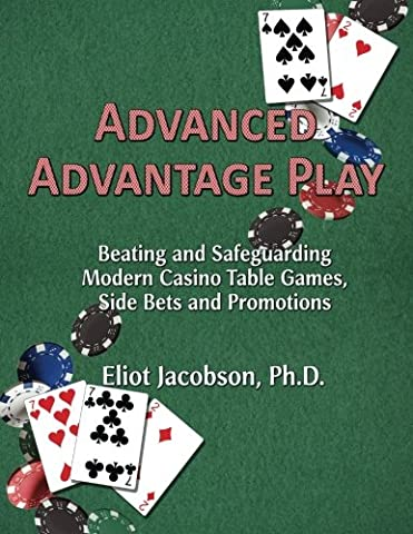 Advanced Advantage Play: Beating and Safeguarding Modern Casino Table Games,