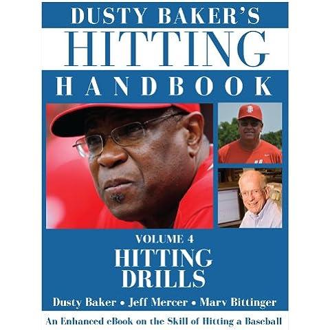 Dusty Baker's Hitting Handbook: Volume 4: Hitting