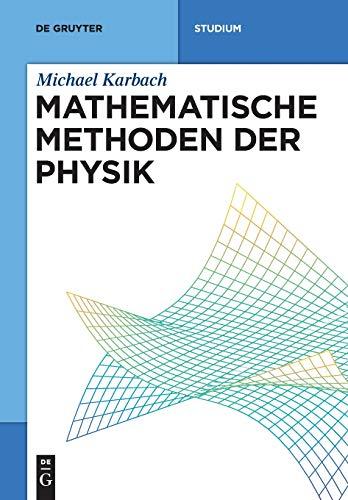 Mathematische Methoden der Physik (De Gruyter Studium)
